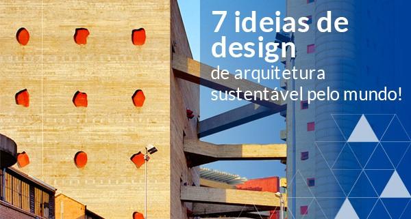 Arquitetura sustentável pelo mundo